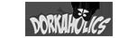DORKAHOLICS
